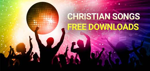 CHRISTIAN SONGS FREE DOWNLOADS