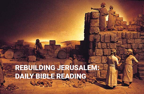 Rebuilding Jerusalem: Daily Bible reading