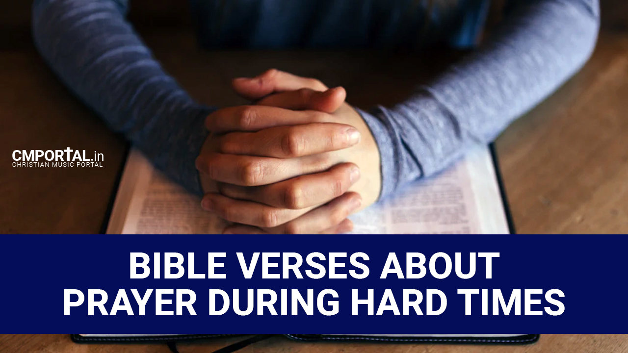 Bible Verses About Prayer During Hard Times