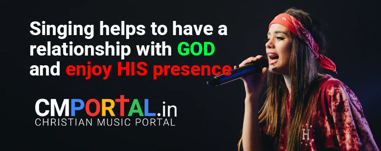 Singing helps to have a relationship with God and enjoy his presence