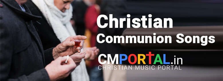 christian holy communion songs