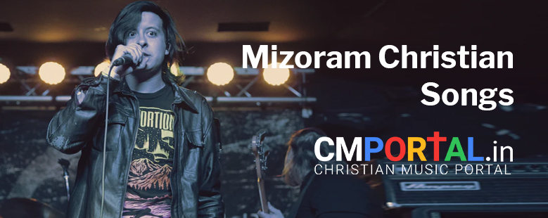 Mizo gospel worship songs mp3 download