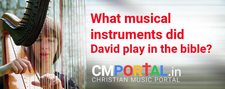 What musical instruments did David play in the bible?