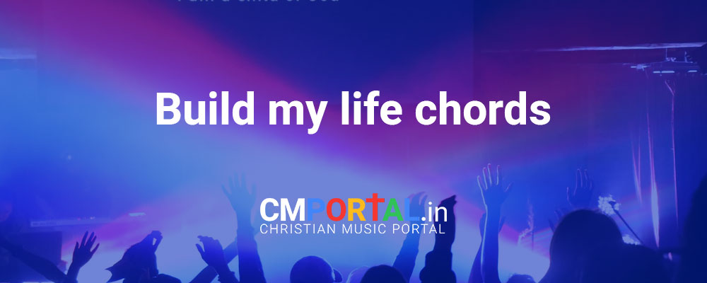 Build my life chords